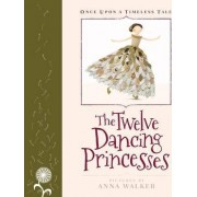 The Twelve Dancing Princesses by Anna Walker