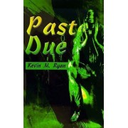 Past Due by Kevin M Ryan