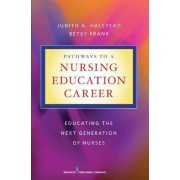 Pathways to a Nursing Education Career by Judith A. Halstead