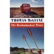 Bushwacked Piano by Thomas McGuane