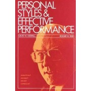 Personal Styles and Effective Performance by David W. Merrill