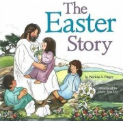 The Easter Story by Patricia A. Pingry