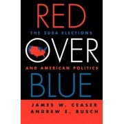 Red Over Blue by James W. Ceaser