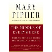Middle of Everywhere by Mary Pipher