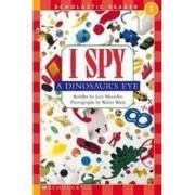 I Spy a Dinosaur's Eye Schrd by Jean Marzollo