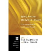 Being Human, Becoming Human by Professor and Canada Research Chair in Interpretation Religion and Culture Jens Zimmermann