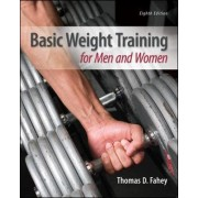 Basic Weight Training for Men and Women by Thomas D. Fahey