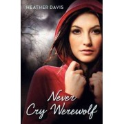 Never Cry Werewolf by Heather Davis