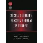 Social Security Pension Reform in Europe by Harvard University Feldstien (George F. Baker Professor of Economics
