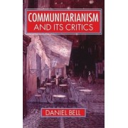 Communitarianism and Its Critics by Daniel Bell