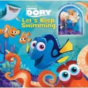 Disney-Pixar Finding Dory: Let's Keep Swimming by Bill Scollon