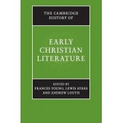 The Cambridge History of Early Christian Literature by Frances Margaret Young