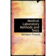 Medical Laboratory Methods and Tests by Herbert French