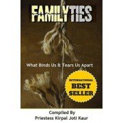 Family Ties: What Binds Us & Tears Us Apart