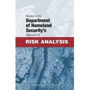 Review of the Department of Homeland Security's Approach to Risk Analysis by Committee to Review the Department of Homeland Security's Approach to Risk Analysis