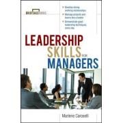 Leadership Skills for Managers by Marlene Caroselli