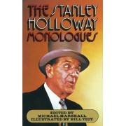 The Stanley Holloway Monologues by Stanley Holloway