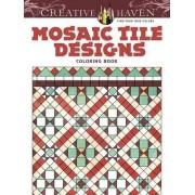 Creative Haven Mosaic Tile Designs Coloring Book by Susan Johnston