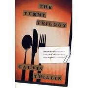 The Tummy Trilogy by Calvin Trillin