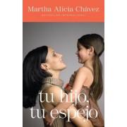 Tu Hijo, Tu Espejo = Your Child, Your Mirror