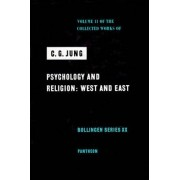 Collected Works of C.G. Jung, Volume 11: Psychology and Religion: West and East by C. G. Jung