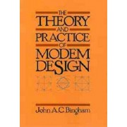 The Theory and Practice of Modern Design by John A.C. Bingham