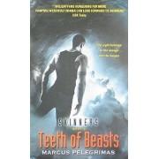 Teeth of Beasts by Marcus Pelegrimas