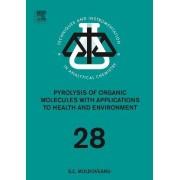 Pyrolysis of Organic Molecules: Volume 28 by Serban C. Moldoveanu
