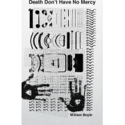 Death Don't Have No Mercy by William Boyle
