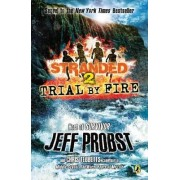 Trial by Fire by Jeff Probst