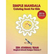 Simple Mandala Coloring Book for Kids by Zen Journal Team