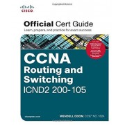 WendellOdom CCNA Routing and Switching ICND2 200-105 Official Cert Guide: Official Cert Guid / Learn, prepare, and practice for exam success
