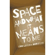 Space and What It Means to Me