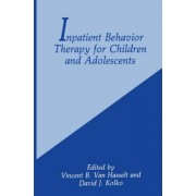 Inpatient Behavior Therapy for Children and Adolescents by Vincent Van Hesselt