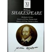 Opere XI Richard al II-lea Henric al IV-lea - William Shakespeare