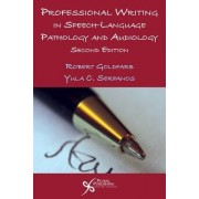 Professional Writing in Speech-Language Pathology and Audiology by Robert Goldfarb