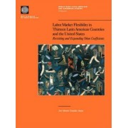 Labor Market Flexibility in Thirteen Latin American Countries and the United States by World Bank