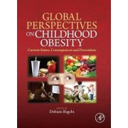 Global Perspectives on Childhood Obesity by Debasis Bagchi