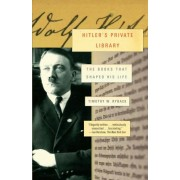Hitler's Private Library by Lecturer in History and Literature Timothy W Ryback