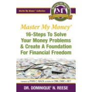 Master My Money: 16 Steps to Solve Your Money Problems & Create a Foundation for Financial Freedom