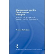 Management and the Dominance of Managers by Thomas Diefenbach