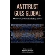 Antitrust Goes Global by Simon J. Evenett