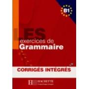 Les Exercices De Grammaire: Corriges Integres B1 by Marie-Pierre Caquineau-G