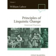Principles of Linguistic Change: Internal Factors v. 1 by William Labov