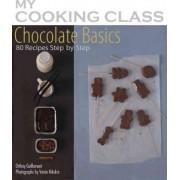 Chocolate Basics by Orathay Guillamont
