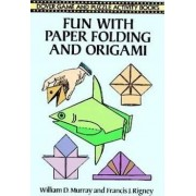 Fun With Paper Folding and Origami by William D. Murray