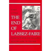 The End of Laissez-Faire by Robert Kuttner