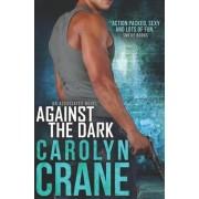Against the Dark by Carolyn Crane