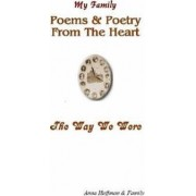 My Family-Poems & Poetry From The Heart-The Way We Were by Anna Huffman