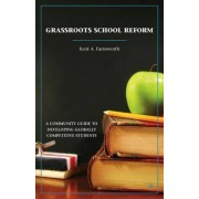 Grassroots School Reform by K. Farnsworth